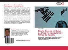 Обложка Efecto Corona en Guías de Onda Rectangulares y Filtros de Tipo Ku