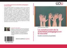 Portada del libro de La construcción de la autoridad pedagógica en la escuela