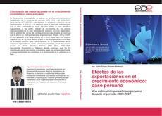 Capa do livro de Efectos de las exportaciones en el crecimiento económico: caso peruano