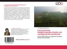 Обложка Los procesos modernizantes frente a la configuración territorial