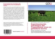 Bookcover of Experimentación estratégica del Trypanosoma vivax en ganadería bovina