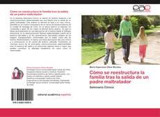 Portada del libro de Cómo se reestructura la familia tras la salida de un padre maltratador