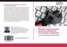 Bookcover of Modelo organizacional para los comités de recreación y deportes