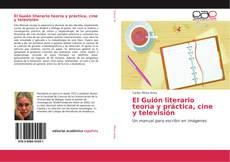 Обложка El Guión literario teoría y práctica, cine y televisión