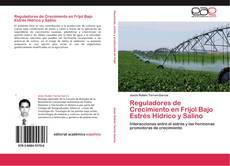 Bookcover of Reguladores de Crecimiento en Frijol Bajo Estrés Hídrico y Salino