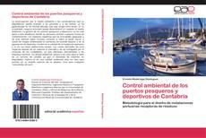 Обложка Control ambiental de los puertos pesqueros y deportivos de Cantabria