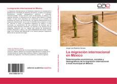 Обложка La migración internacional en México
