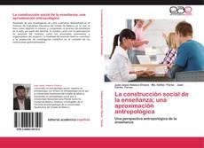 Обложка La construcción social de la enseñanza; una aproximación antropológica