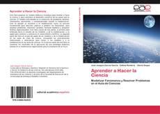 Bookcover of Aprender a Hacer la Ciencia