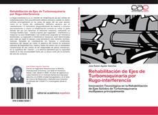 Rehabilitación de Ejes de Turbomaquinaria por Rugo-interferencia的封面