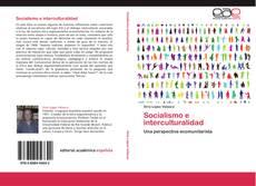 Bookcover of Socialismo e interculturalidad