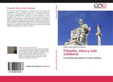 Bookcover of Filosofía, ética y vida cotidiana