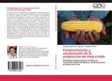 Copertina di Fortalecimiento y revaloración de la producción de maíz criollo