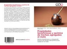 Buchcover von Propiedades beneficiosas y química de hierbas agregadas al mate