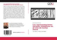 Bookcover of Las representaciones sociales simbólicas en el cine de Carlos Saura