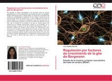 Bookcover of Regulación por factores de crecimiento de la glia de Bergmann