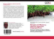 Bookcover of Mangles de México y algunos aspectos biogeográficos.