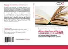 Portada del libro de Atracción de académicos extranjeros en la UAEMEX