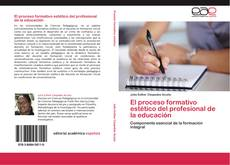 Buchcover von El proceso formativo estético del profesional de la educación