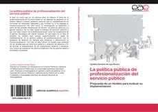 Portada del libro de La política pública de profesionalización del servicio público