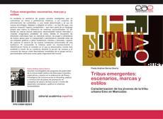 Portada del libro de Tribus emergentes: escenarios, marcas y estilos