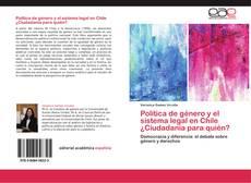 Copertina di Política de género y el sistema legal en Chile ¿Ciudadanía para quién?