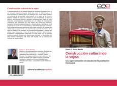 Bookcover of Construcción cultural de la vejez: