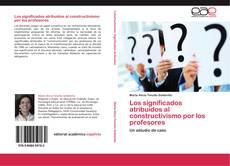 Capa do livro de Los significados atribuidos al constructivismo por los profesores