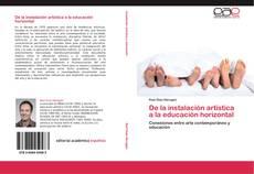 Bookcover of De la instalación artística a la educación horizontal