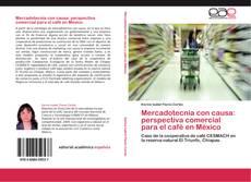 Обложка Mercadotecnia con causa: perspectiva comercial para el café en México