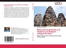 Bookcover of Breve Acercamiento a la Historia y la Religión Antigua de Asia