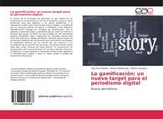 Обложка La gamificación: un nuevo target para el periodismo digital