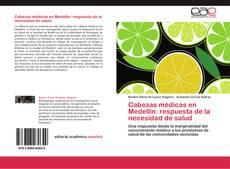 Bookcover of Cabezas médicas en Medellín: respuesta de la necesidad de salud