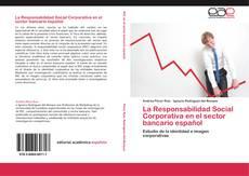 Bookcover of La Responsabilidad Social Corporativa en el sector bancario español