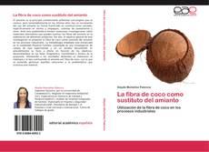 Copertina di La fibra de coco como sustituto del amianto