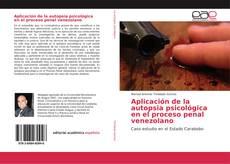 Обложка Aplicación de la autopsia psicológica en el proceso penal venezolano
