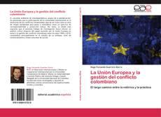 Portada del libro de La Unión Europea y la gestión del conflicto colombiano