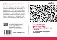Couverture de Las Estrategias Sustentables de Desarrollo Autónomo en Chiapas