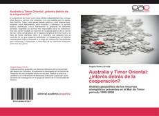 Couverture de Australia y Timor Oriental: ¿interés detrás de la cooperación?