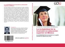 Обложка La rentabilidad de la inversión en educación superior en México