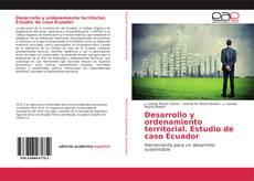 Desarrollo y ordenamiento territorial. Estudio de caso Ecuador kitap kapağı