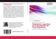 Bookcover of Mediación cognitiva en la formación de investigadores