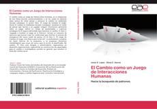 Copertina di El Cambio como un Juego de Interacciones Humanas