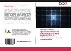 Bookcover of Aproximación a las Matemáticas en un Espacio Virtual