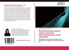 Bookcover of Recubrimientos duros sobre acero de herramientas de corte industrial