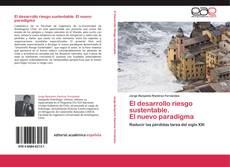 Bookcover of El desarrollo riesgo sustentable.  El nuevo paradigma