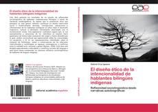 El diseño ético de la intencionalidad de hablantes bilingües indígenas的封面
