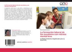 Bookcover of La formación laboral de los escolares con retraso mental leve
