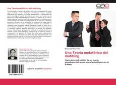 Bookcover of Una Teoría metafórica del mobbing