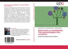 Portada del libro de Educación y complejidad: Tres gnoseologías tres vivencias